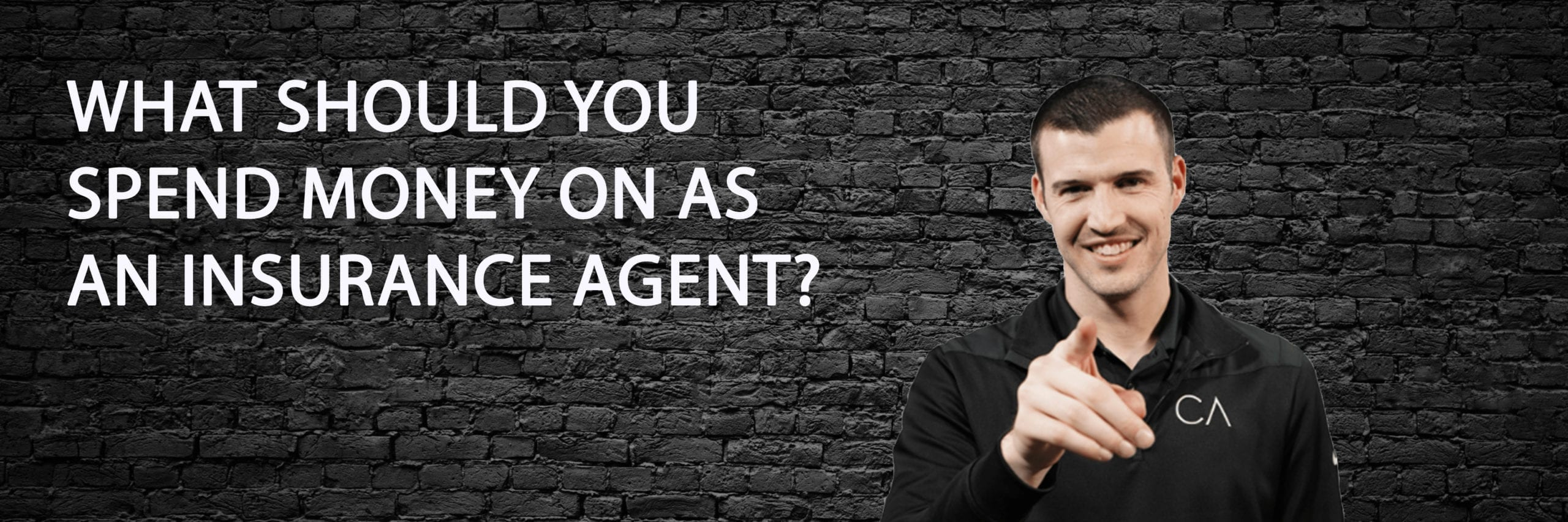 """a head image that says """"What should you spend money on as an insurance agent?"""" With a picture of Cody Askins."""