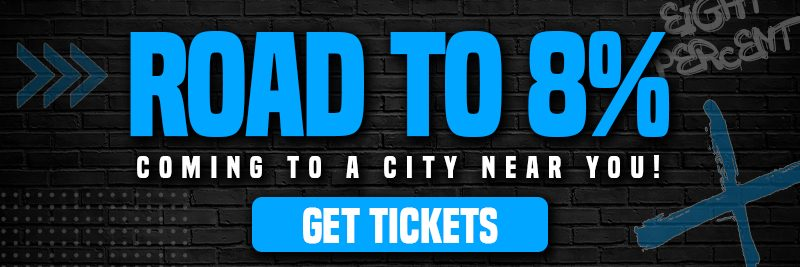 """an image link containing text that says """"Road to 8%. Coming to a city near you. Get Tickets"""""""