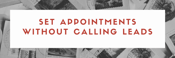 SET APPOINTMENTS WITHOUT CALLING LEADS